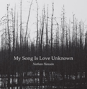 "Nathan Hanson ""My Song Is Love Unknown"" CD"