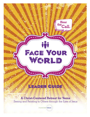 Face Your World - Youth Retreat Curriculum