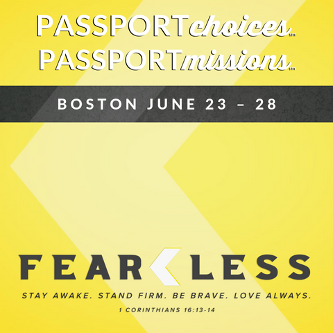 *Boston* PASSPORTmissions & PASSPORTchoices June 23 – 28