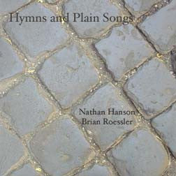 "Nathan Hanson ""Hymns and Plain Songs"" CD"