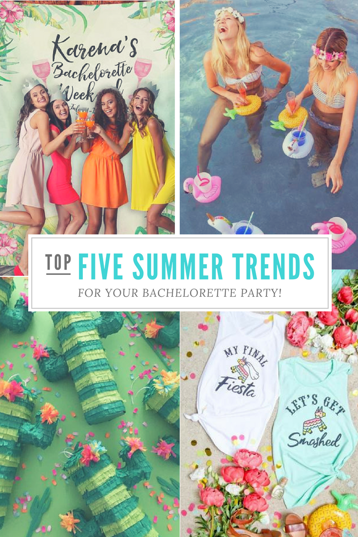 TOP FIVE SUMMER BACHELORETTE PARTY TRENDS