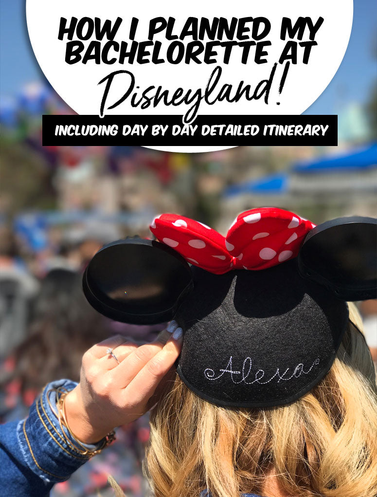 how I planned my disneyland bachelorette - real party recap with detailed itinerary