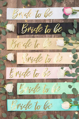 Bride To Be Foil Sash | Lots of colors!