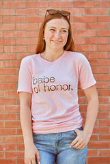 Bride | Babe | Babe of Honor -  Rose Gold Foil Tees - MADE TO ORDER