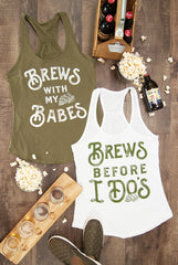 Brews Before I Do's | Brews with my Babes Bachelorette Party Tank Tops