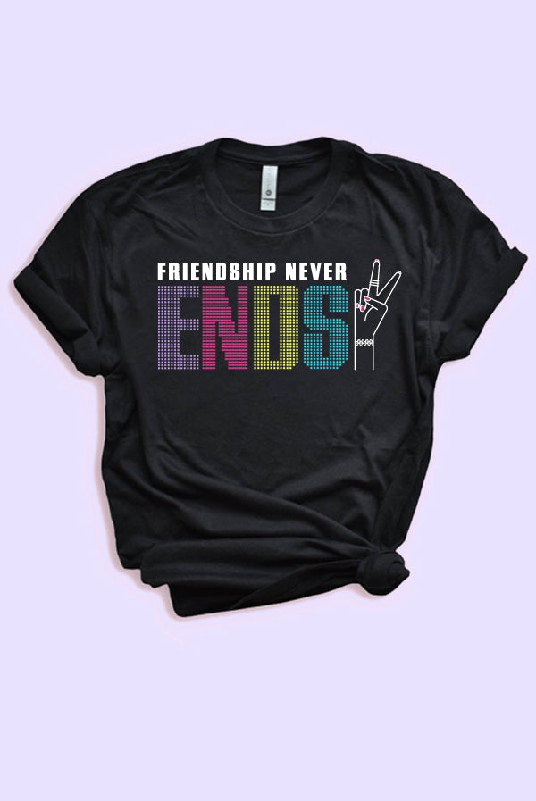 Make It Last Forever | Friendship Never Ends - Girl Power Bachelorette Party Tees