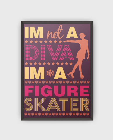 "I'm Not A Diva Poster 24""x 36"""
