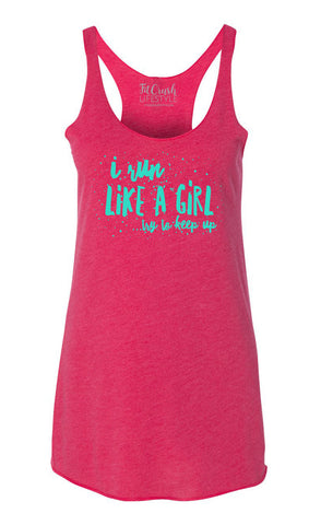 I Run Like a Girl (2 colors)