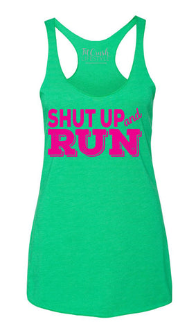 Shut Up & Run (3 colors)