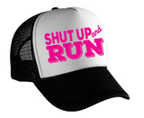 Shut Up & Run Hat (2 colors)