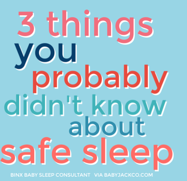 3 Things You Didn't Know About Safe Sleep