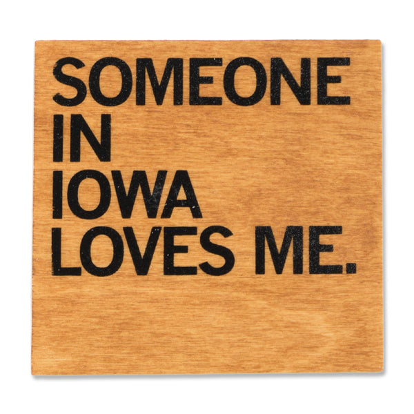 Someone Loves Me IA Wood Coaster