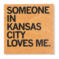 Someone Loves Me KC Wood Coaster