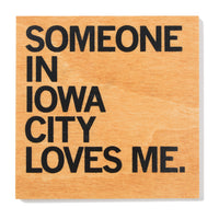 Someone Loves Me IC Wood Coaster