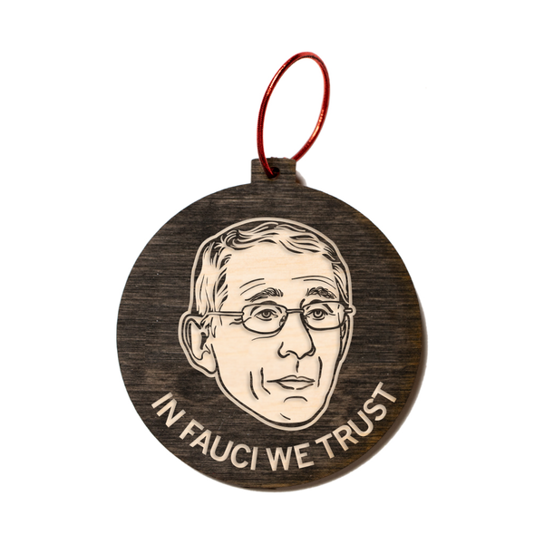 In Fauci We Trust Wooden Ornament