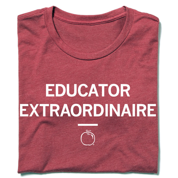 Educator Extraordinaire T-Shirt Apple Teacher Teacher Teaching Education Red White