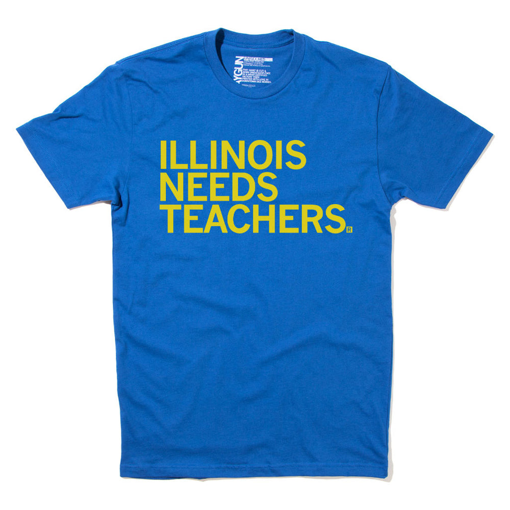 Illinois Needs Teachers (Pick A Color)