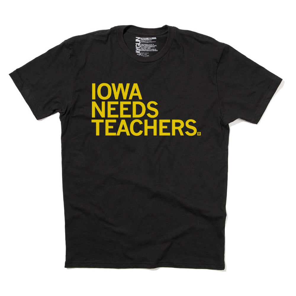 Iowa Needs Teachers (Pick A Color)