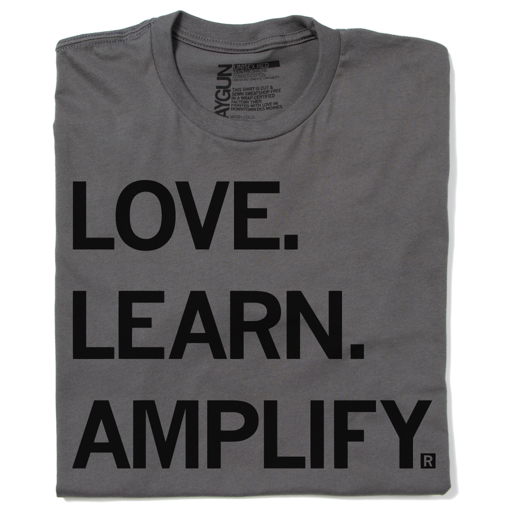 Love Learn Amplify T-Shirt