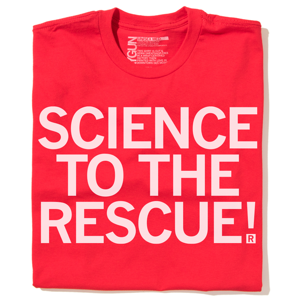 Science To The Rescue T-Shirt