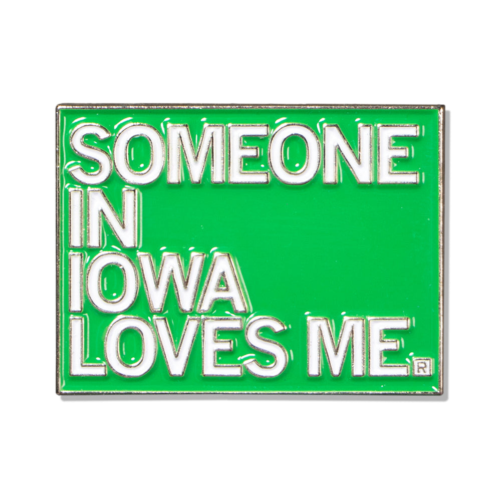 Someone In Iowa Loves Me Pin