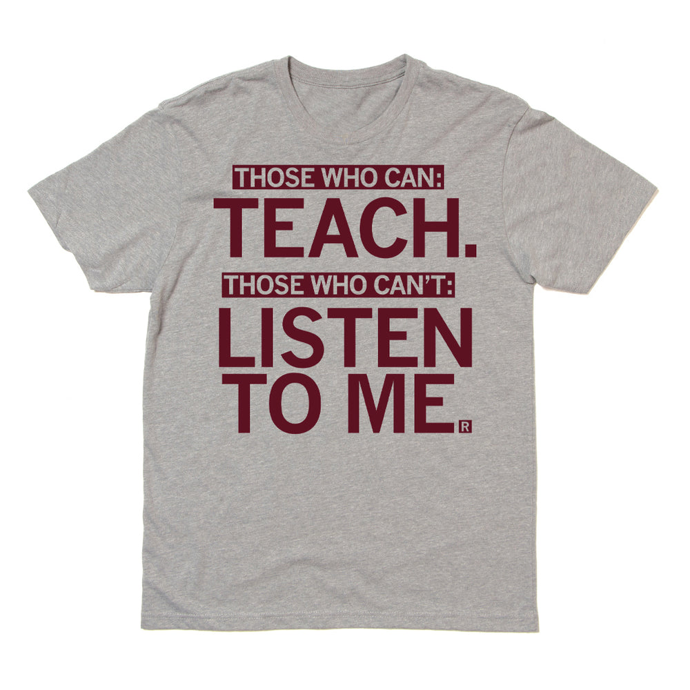 Those who Can Teach Those who Can't listen to me Raygun Teacher Teaching Teachers School Schools Grey Gray Red Education Unisex Standard T-Shirt
