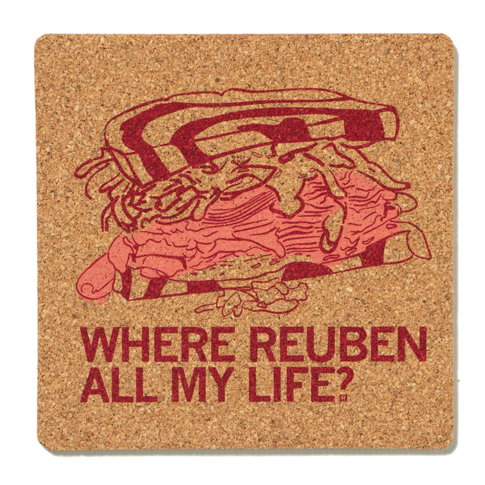 Where Reuben All My Life Cork Coaster