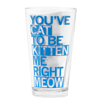 Cat To Be Kitten Me Pint Glass