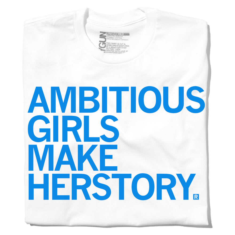 Ambitious Girls Make herstory