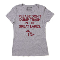 Don't Dump Trash In The Great Lakes T-Shirt