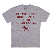 Don't Trash The Great Lakes T-Shirt