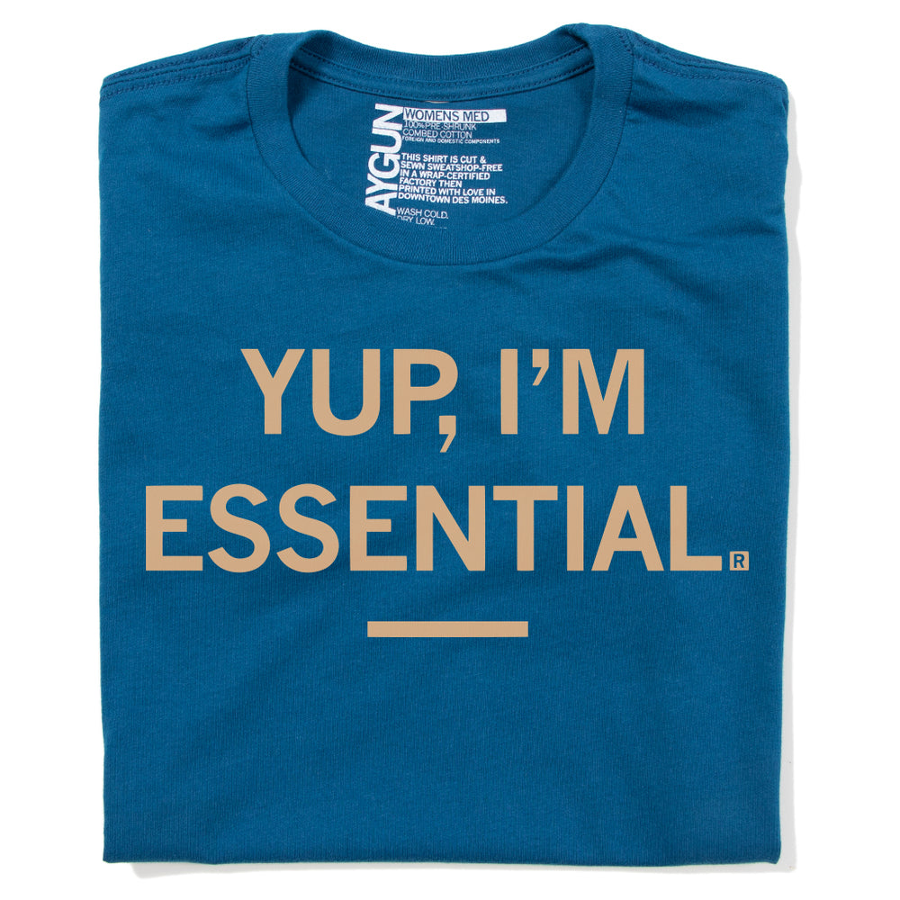 Yup I'm Essential Covid-19 T-Shirt