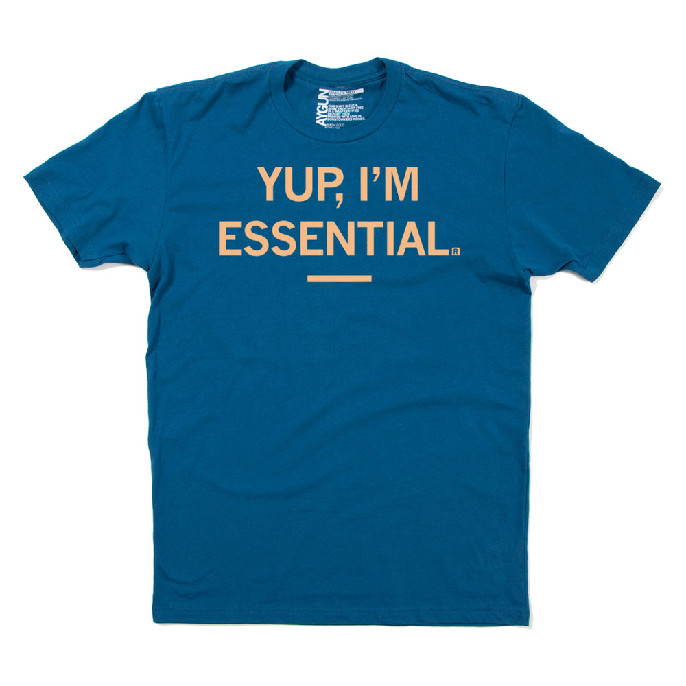 Yup I'm Essential Quarantine Shirt
