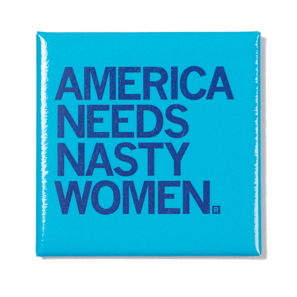 America Needs Nasty Women Metal Magnet