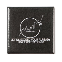 Expectations Metal Magnet