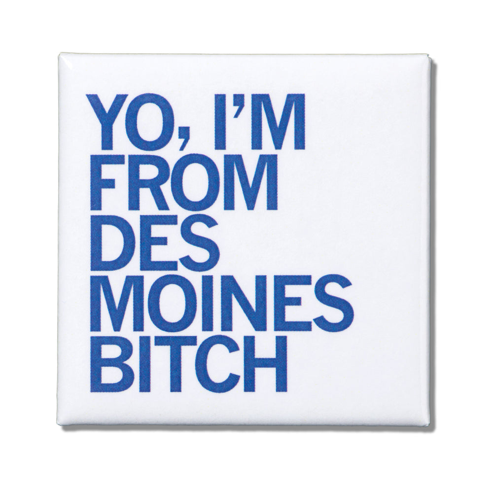 I'm From Des Moines Metal Magnet