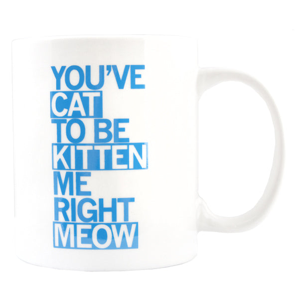 Cat To Be Kitten Me Text Mug