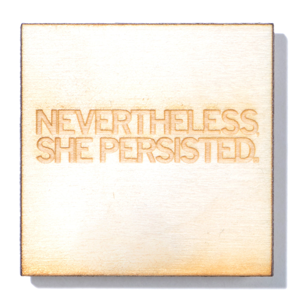 Nevertheless, She Persisted Wood Magnet