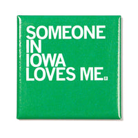 Someone Loves Me IA Metal Magnet