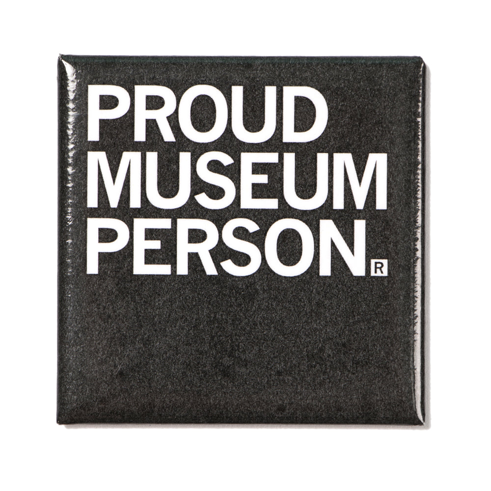 Proud Museum Person Metal Magnet