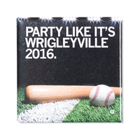 Party Like It's Wrigleyville Photo Metal Magnet
