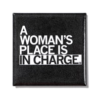 Woman's Place In Charge Metal Magnet