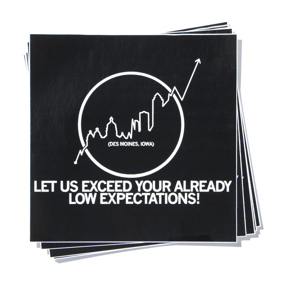 Des Moines Let Us Exceed Your Already Low Expectations Sticker