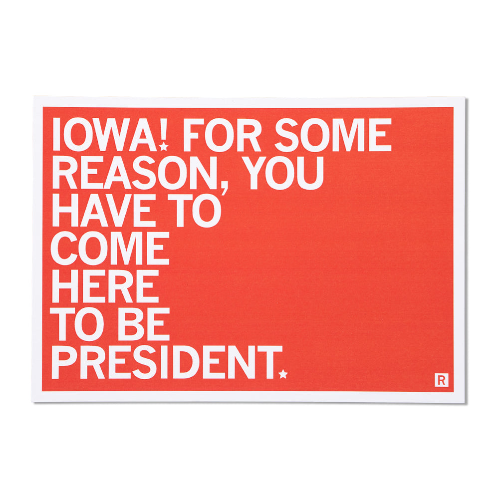 IA For Some Reason You Have To Come Here To Be President Postcard