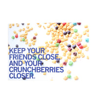 Keep Friends Close, Crunchberries Closer Postcard