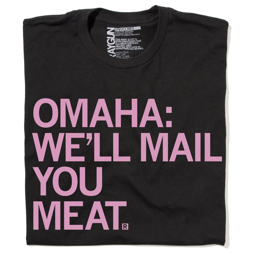 Omaha We'll Mail You Meat Shirt