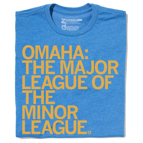 Omaha The Major League of the Minor League Shirt