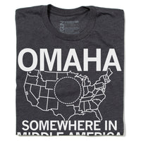 Omaha Somewhere in Middle of America T-Shirt