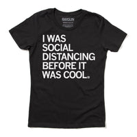 I Was Social Distancing Before It Was Cool Covid-19 Coronavirus Pandemic Shirt
