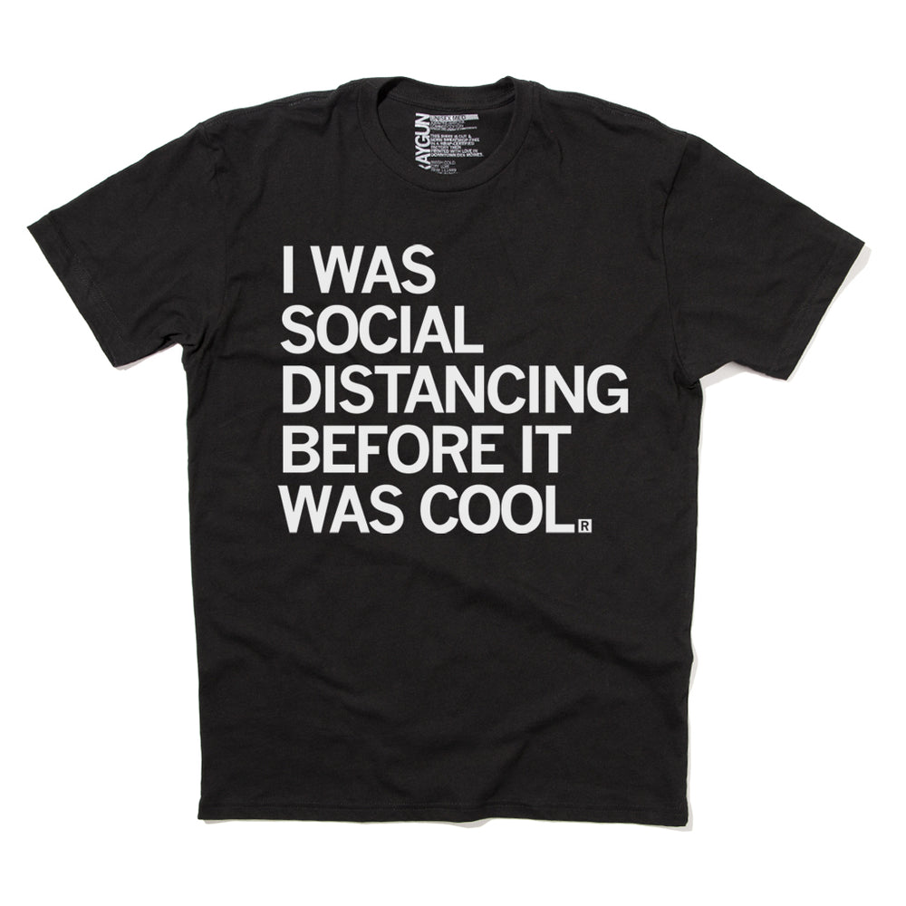 I Was Social Distancing Before It Was Cool Coronavirus Shirt